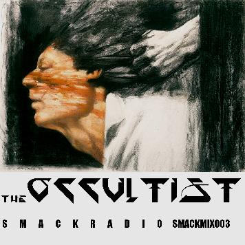 SMACK Mix 003: The Occultist - Smack Radio Mix
