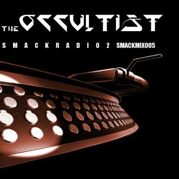 SMACK Mix 005: The Occultist - Smack Radio Mix 2